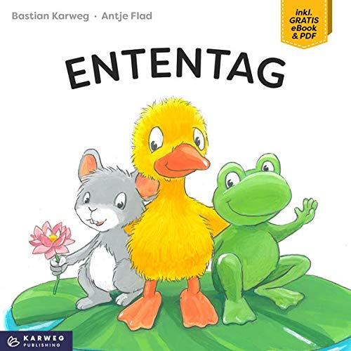ENTENTAG: Bilderbuch mit Reimen von Bastian Karweg und Antje Flad