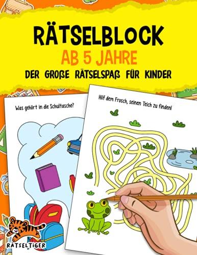 Rätselblock ab 5 Jahre: Der große Rätselspaß für Kinder - Labyrinthe, Fehler suchen,...