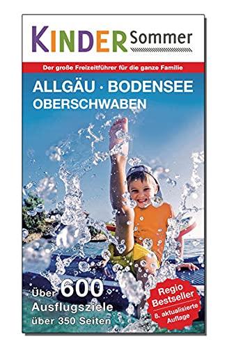 KinderSommer - Allgäu, Bodensee, Oberschwaben: Der große Freizeitführer für die ganze Familie