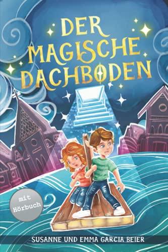 Der magische Dachboden: Ein spannendes Kinderbuch zum Vorlesen und Selberlesen für Mädchen und Jungen...