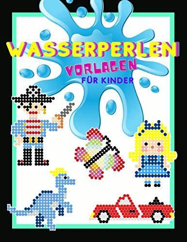 Wasserperlen Vorlagen für Kinder: Aquaperlen Motive für Mädchen und Jungs | Vorlagenbuch mit über 170...
