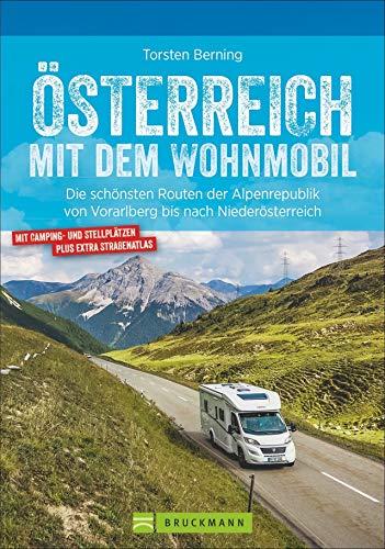 Österreich mit dem Wohnmobil. Die schönsten Routen von Vorarlberg bis nach Niederösterreich. Der...