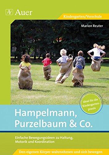 Hampelmann, Purzelbaum & Co.: Einfache Bewegungsideen zu Haltung, Motorik und Koordination (1....