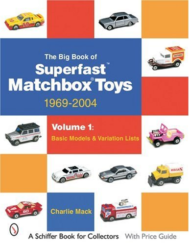 Mack, C: Big Book of Matchbox Superfast Toys: 1969-2004: Vol (Schiffer Book for Collectors)