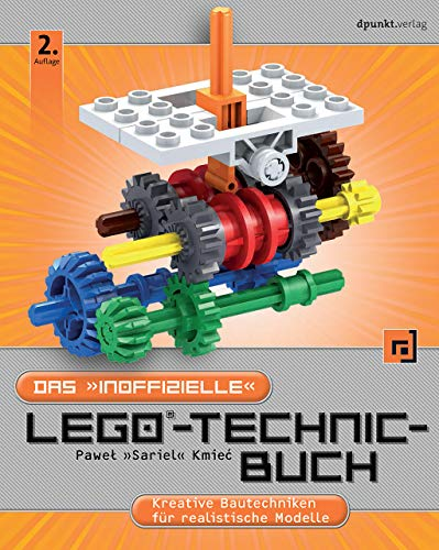 Das 'inoffizielle' LEGO®-Technic-Buch: Kreative Bautechniken für realistische Modelle