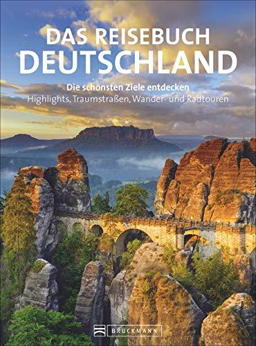 Reisebuch Deutschland. Die schönsten Ziele erfahren und entdecken. Alle Highlights und zahlreiche...