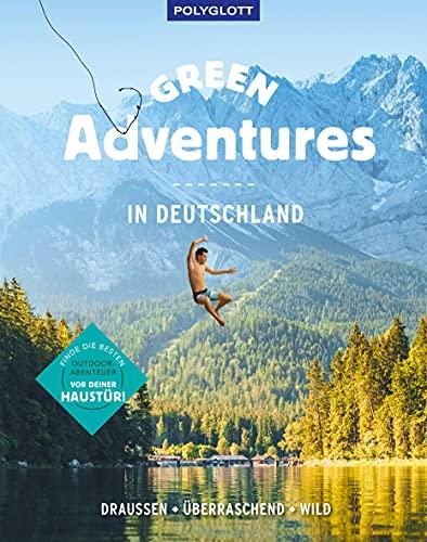 Green Adventures in Deutschland: draußen • überraschend • wild