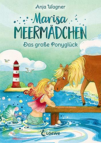 Marisa Meermädchen (Band 2) - Das große Ponyglück: Kinderbuch zum Vorlesen und ersten Selberlesen -...