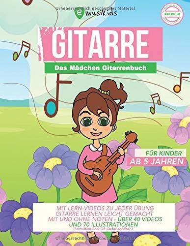 Das Mädchen Gitarrenbuch für Kinder ab 5 Jahren - mit Lernvideos zu jeder Übung - Gitarre lernen...