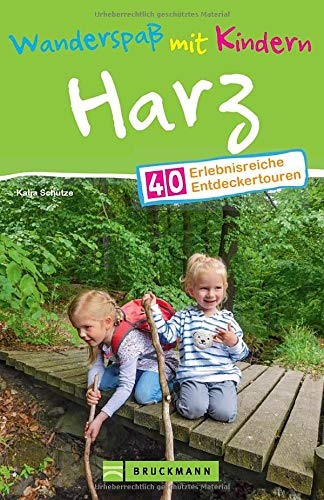Bruckmann Wanderführer: Wanderspaß mit Kindern Harz. 40 erlebnisreiche Entdeckertouren für die ganze...