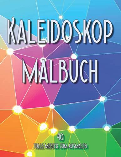 Kaleidoskop Malbuch: 40 tolle Muster zum ausmalen