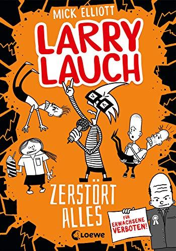 Larry Lauch zerstört alles (Band 3): Lustiger Comic-Roman für Jungen und Mädchen ab 9 Jahre