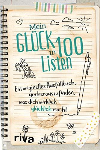 Mein Glück in 100 Listen: Ein originelles Ausfüllbuch, um herauszufinden, was dich wirklich glücklich...