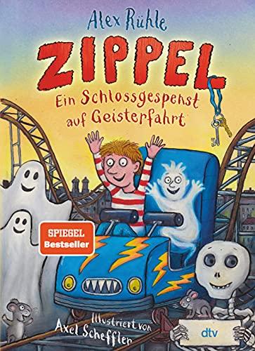 Zippel – Ein Schlossgespenst auf Geisterfahrt: Originelles Vorleseabenteuer voller Witz und Charme mit...