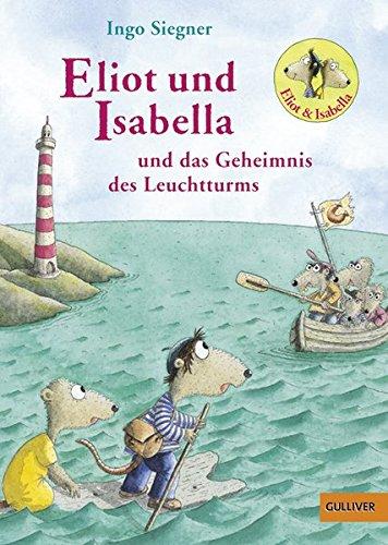 Eliot und Isabella und das Geheimnis des Leuchtturms: Roman für Kinder. Mit farbigen Bildern von Ingo...