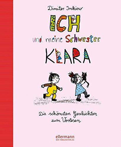 Ich und meine Schwester Klara: Die schönsten Geschichten zum Vorlesen (Große Vorlesebücher)
