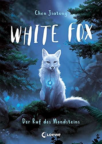 White Fox (Band 1) - Der Ruf des Mondsteins: Begleite Polarfuchs Dilah auf seiner spannenden Mission -...