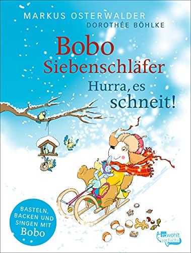 Bobo Siebenschläfer: Hurra, es schneit! (Bobo Siebenschläfer: Neue Abenteuer, Band 12)