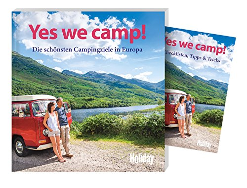 HOLIDAY Reisebuch: Yes we camp! Europa: Die schönsten Campingziele in Europa
