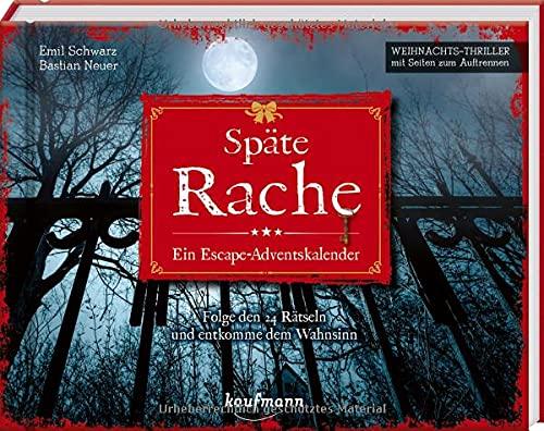 Späte Rache - Ein Escape-Adventskalender: Folge den 24 Rätseln und entkomme dem Wahnsinn...