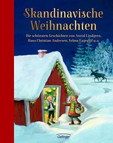 Skandinavische Weihnachten: Die schönsten Geschichten von Astrid Lindgren, Hans Christian Andersen, Sven...