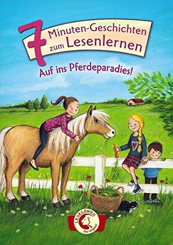 7-Minuten-Geschichten zum Lesenlernen – Auf ins Pferdeparadies!