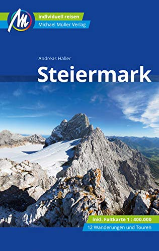 Steiermark Reiseführer Michael Müller Verlag: Individuell reisen mit vielen praktischen Tipps....