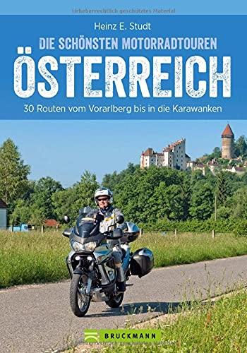 Bikertouren Österreich: Die schönsten Motorradtouren in Österreich. 30 Routen vom Waldviertel bis in...