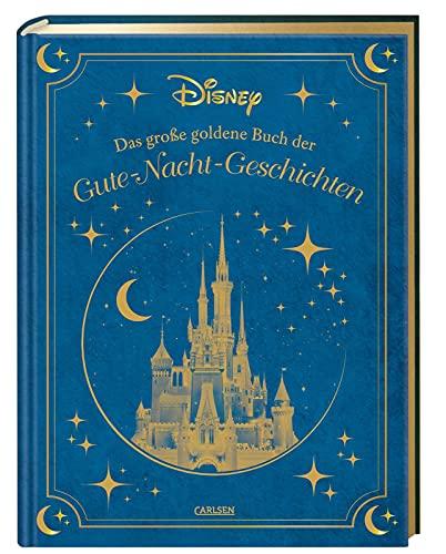 Disney: Das große goldene Buch der Gute-Nacht-Geschichten: Zauberhaftes Vorlesebuch für die ganze...