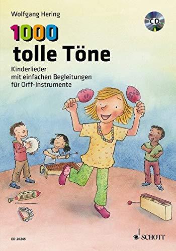 1000 tolle Töne: Kinderlieder mit einfachen Begleitungen für Orff-Instrumente