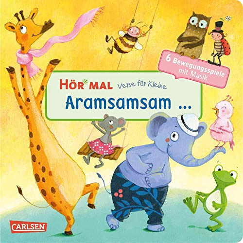 Hör mal (Soundbuch): Verse für Kleine: Aramsamsam:... und andere Bewegungsspiele mit Musik und...