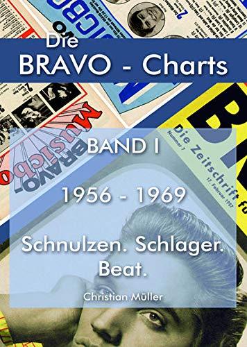 BRAVO CHARTS BAND I 1956-1969: Schnulzen. Schlager. Beat (Die BRAVO-Charts: Alle BRAVO Musikboxen 1956 -...