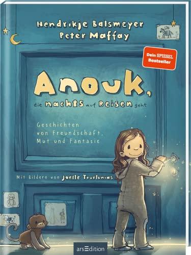Anouk, die nachts auf Reisen geht: Geschichten von Freundschaft, Mut und Fantasie   Das erste Kinderbuch...