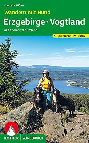Wandern mit Hund Erzgebirge - Vogtland: mit Chemnitzer Umland. 51 Touren. Mit GPS-Tracks (Rother...