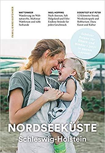 Familien-Reiseführer Nordseeküste Schleswig-Holstein: Schöner Reisen mit Kindern