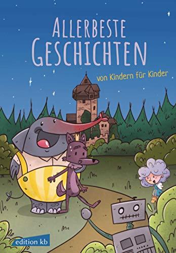 Allerbeste Geschichten von Kindern für Kinder: Kinderbuch mit farbigen Bildern zum Vorlesen und ersten...