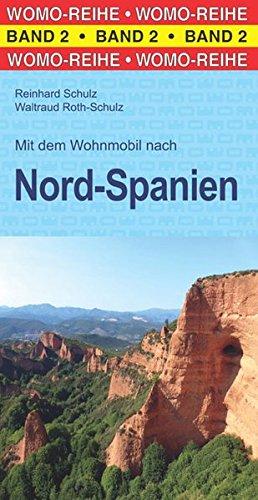 Mit dem Wohnmobil nach Nord-Spanien: Mit dem Wohnmobil unterwegs (Womo-Reihe, Band 2)