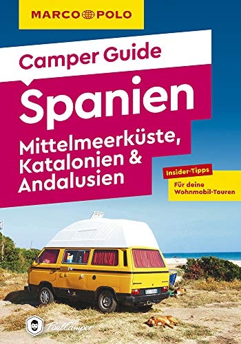 MARCO POLO Camper Guide Spanien: Mittelmeerküste, Katalonien & Andalusien: Insider-Tipps für deine...