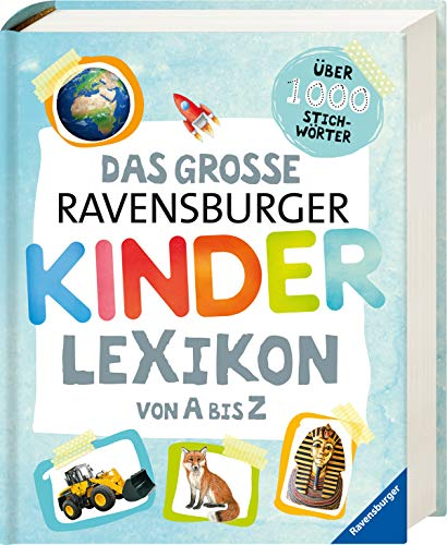 Das große Ravensburger Kinderlexikon von A bis Z (Ravensburger Lexika)