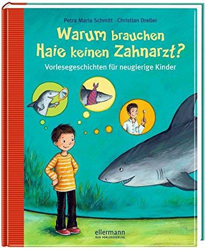 Warum brauchen Haie keinen Zahnarzt?: Vorlesegeschichten für neugierige Kinder (Warum?- Bücher)