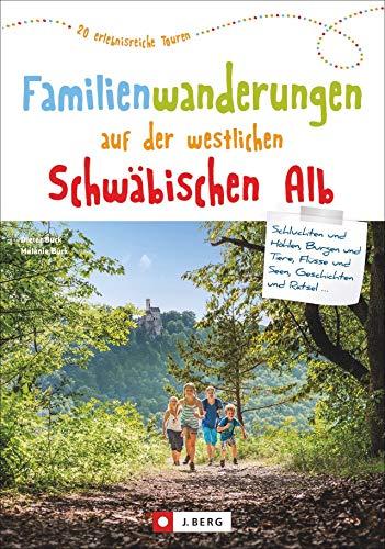 Wanderführer: Familienwanderungen auf der westlichen Schwäbischen Alb. 20 erlebnisreiche Wanderungen....