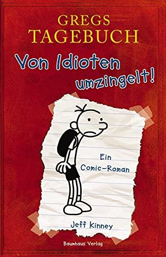 Gregs Tagebuch 1 - 'Von Idioten umzingelt!' von Jeff Kinney, Baumhaus Verlag