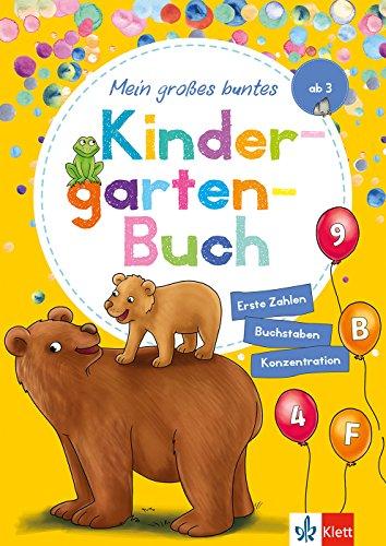 Klett Mein großes buntes Kindergarten-Buch: Erste Zahlen, Buchstaben, Konzentration: Kindergarten ab 3...