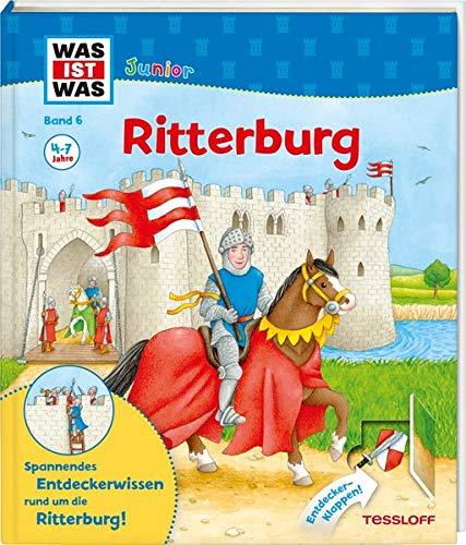 WAS IST WAS Junior Band 6. Ritterburg: Wie sieht es auf der Ritterburg aus? Was macht ein Ritter in...