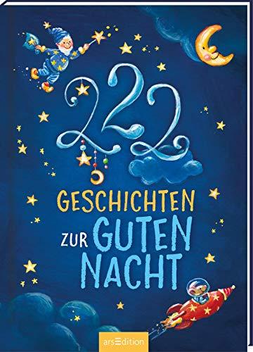 222 Geschichten zur Guten Nacht: 3-Minuten-Geschichten zum Vorlesen, fürs Einschlafritual, für Kinder...