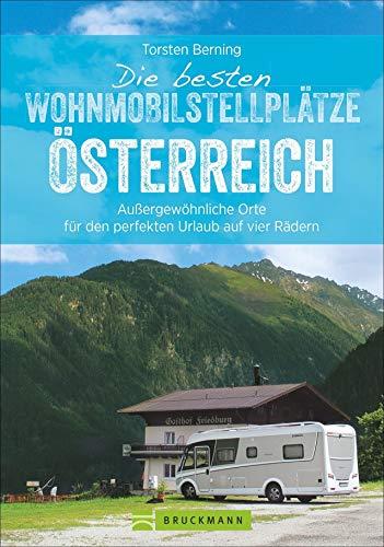 Die besten Wohnmobilstellplätze Österreich. Außergewöhnliche Orte für den perfekten Urlaub auf vier...