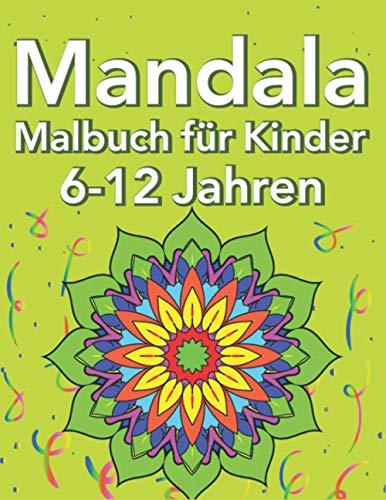 Mandala Malbuch für Kinder 6-12 Jahren: Mandala-Malblock   Verbreiten Sie Ihre Kreativität, malen Sie...