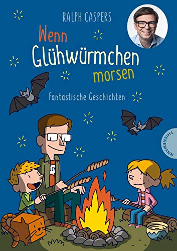 Wenn Glühwürmchen morsen: Fantastische Geschichten: Kinderbuch mit 40 Kurzgeschichten voller Fantasie...