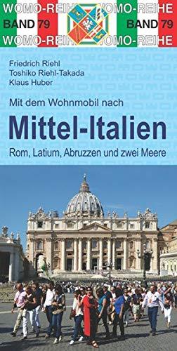 Mit dem Wohnmobil nach Mittel-Italien: Rom, Latium, Abruzzen und zwei Meeren (Womo-Reihe, Band 79)