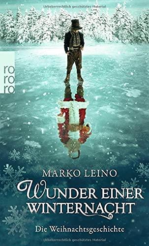 'Wunder einer Winternacht: Die Weihnachtsgeschichte' von Marko Leino, Rowohlt Verlag